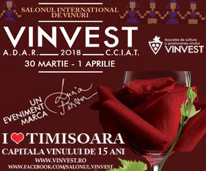 Capitala vinului românesc - Vinvest Timișoara - 30 martie – 1 aprilie 2018